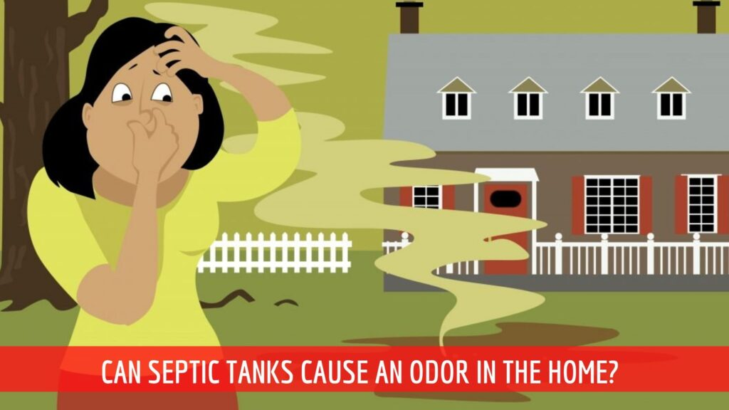 Can Septic Tanks Cause an Odor in The Home